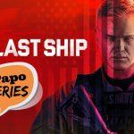 O Retorno Magistral de The Last Ship | Papo Séries